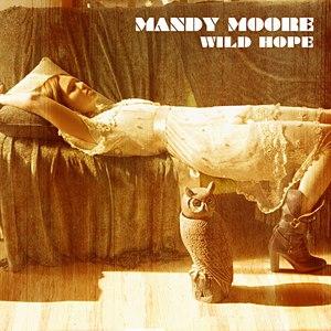 Mandy Moore альбом Wild Hope