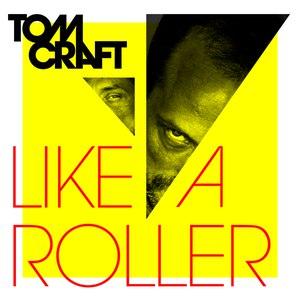 Tomcraft альбом Like A Roller