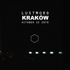 Lustmord альбом Kraków