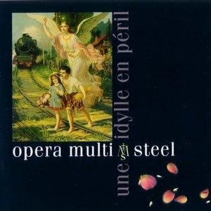 Opera Multi Steel альбом Une Idylle en Péril