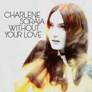 Charlene Soraia альбом Without Your Love
