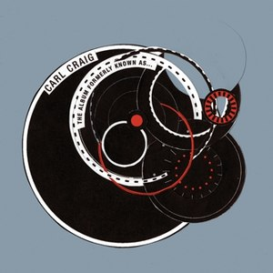 Carl Craig альбом The Album Formerly Known As....