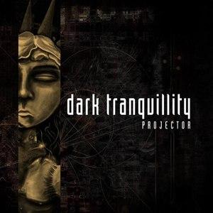 Dark Tranquillity альбом Projector (Reissue)
