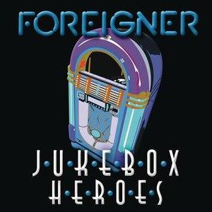 Foreigner альбом Juke Box Heroes