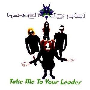 Hanzel Und Gretyl альбом Take Me to Your Leader