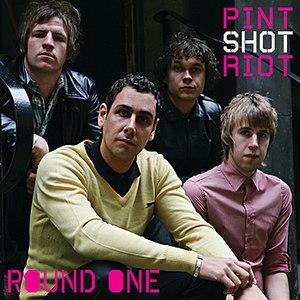 Pint Shot Riot альбом Round One