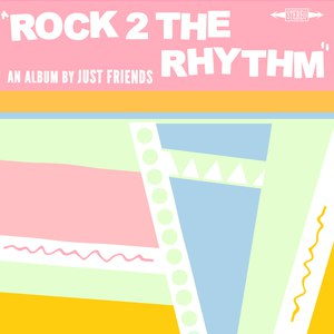 Just Friends альбом Rock 2 The Rhythm