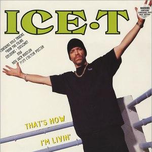 Ice-T альбом That's How I'm Livin'