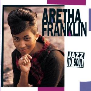 Aretha Franklin альбом JAZZ TO SOUL