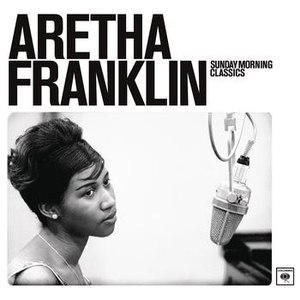 Aretha Franklin альбом Sunday Morning Classics