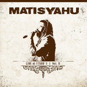 Matisyahu альбом Live at Stubbs, Vol.II