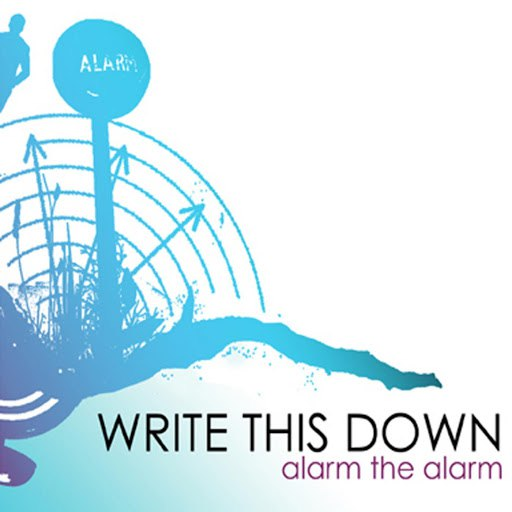 Write This Down альбом Alarm The Alarm EP