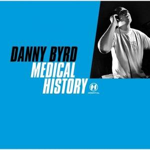 Danny Byrd альбом Medical History