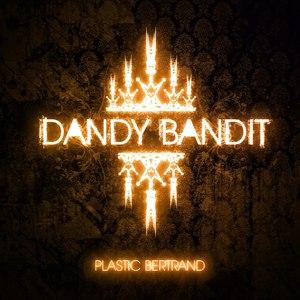 Plastic Bertrand альбом Dandy Bandit