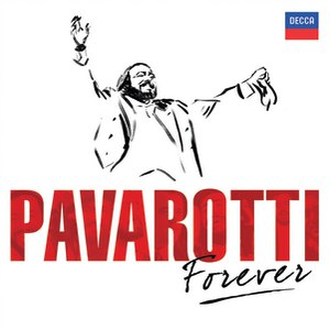 Luciano Pavarotti альбом Pavarotti Forever