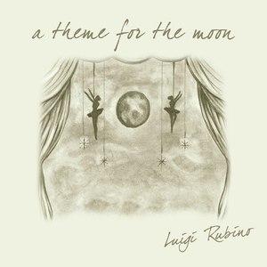 Luigi Rubino альбом A Theme for the Moon