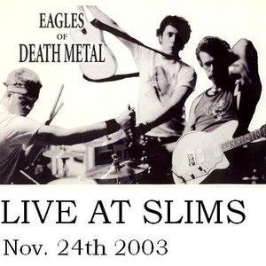 Eagles of Death Metal альбом Live @ Slims
