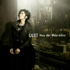 GACKT альбом Stay the Ride Alive