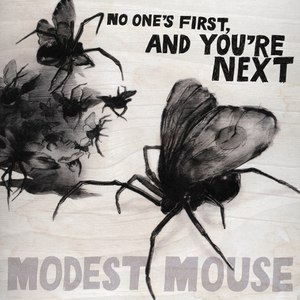 Modest Mouse альбом No One's First, And You're Next