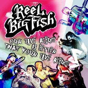 Reel Big Fish альбом Our Live Album is Better Than Your Live Album