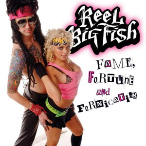Reel Big Fish альбом Fame, Fortune, and Fornication