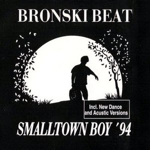 Bronski Beat альбом Smalltown Boy '94