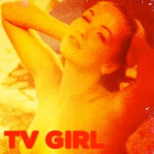 TV Girl альбом TV Girl