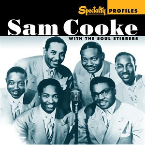 Sam Cooke альбом Specialty Profiles: Sam Cooke & The Soul Stirrers