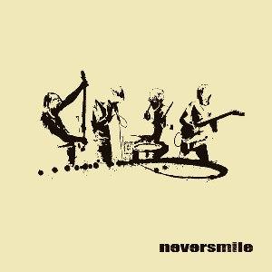 Neversmile альбом Neversmile