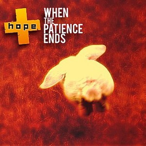 Hope альбом When the patience ends
