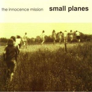 the innocence mission альбом Small Planes