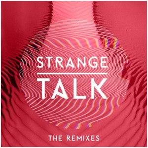 Strange Talk альбом Strange Talk - The Remixes