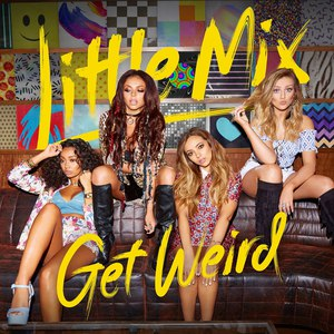 Little Mix альбом Get Weird