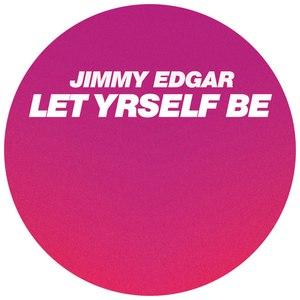 Jimmy Edgar альбом Let Yrself Be