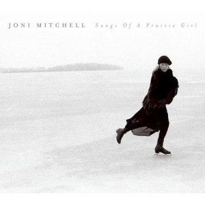 Joni Mitchell альбом Songs of a Prairie Girl