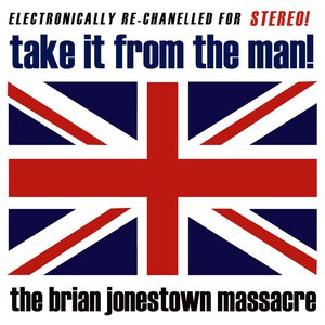 The Brian Jonestown Massacre альбом Take It From the Man!