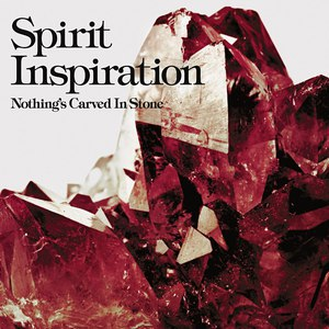 Nothing's Carved In Stone альбом Spirit Inspiration