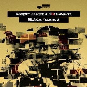 Robert Glasper Experiment альбом Black Radio 2 (Deluxe)