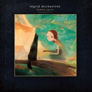Ingrid Michaelson альбом Human Again