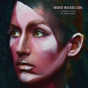 Ingrid Michaelson альбом It Doesn't Have to Make Sense