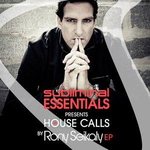 Rony Seikaly альбом Subliminal Essentials Presents House Calls by Rony Seikaly EP