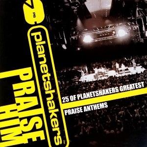 Planetshakers альбом Praise Him