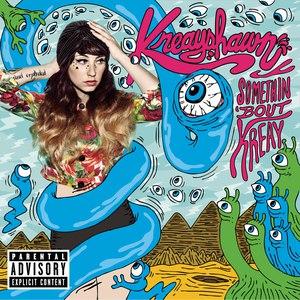 Kreayshawn альбом Somethin' 'Bout Kreay