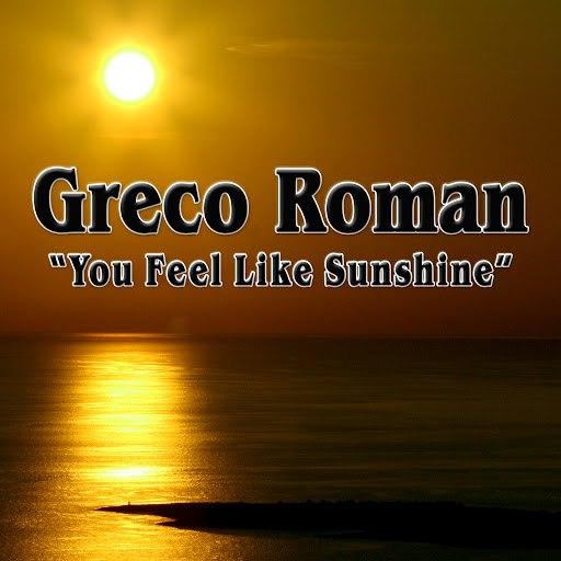 Greco Roman альбом You Feel Like Sunshine