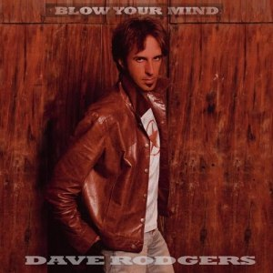 Dave Rodgers альбом Blow Your Mind
