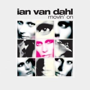 Ian Van Dahl альбом Movin On