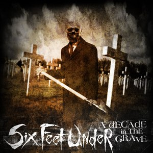 Six Feet Under альбом A Decade in the Grave