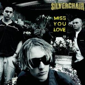 Silverchair альбом Miss You Love
