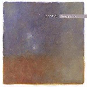 Coastal альбом Halfway To You