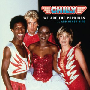 Chilly альбом We Are The Popkings ... and other Hits